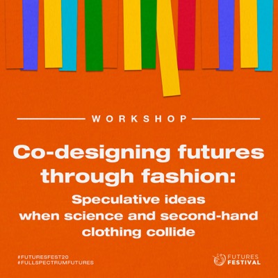 Co-designing futures through fashion: speculative ideas when science and second-hand clothing collide