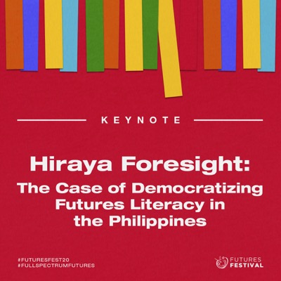 Hiraya Foresight - The Case of Democratizing Futures Literacy in the Philippines