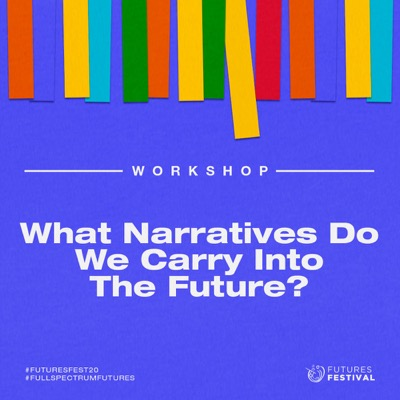 What narratives do we carry into the future?